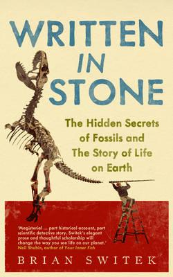 Written in Stone: The Hidden Secrets of Fossils and the Story of Life on Earth Cover Image