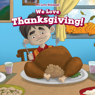 We Love Thanksgiving! Cover Image
