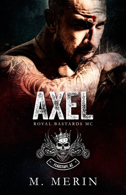 Axel: Royal Bastards MC - Flagstaff Chapter (Book 1) Cover Image