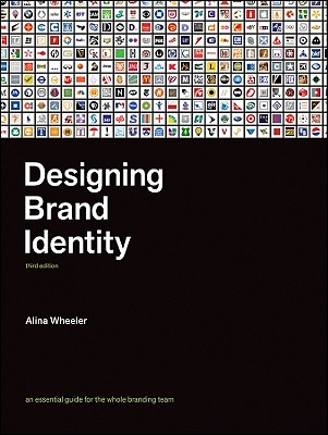 Designing Brand Identity: An Essential Guide for the Whole Branding TeamAlina Wheeler