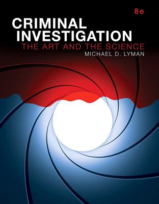 Criminal Investigation: The Art and the Science, Student Value Edition Cover Image