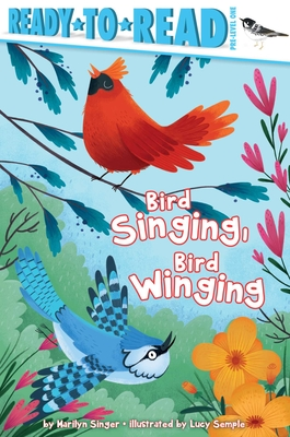 Bird Singing, Bird Winging (Ready-to-Reads) Cover Image