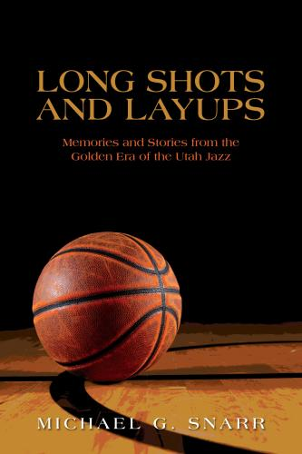 Long Shots and Layups: Memories and Stories from the Golden Era of the Utah Jazz Cover Image