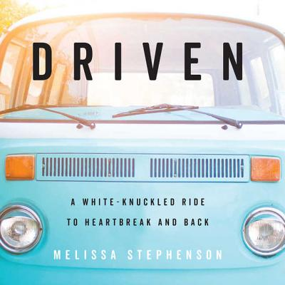 Driven Lib/E: A White-Knuckled Ride to Heartbreak and Back; A Memoir Cover Image