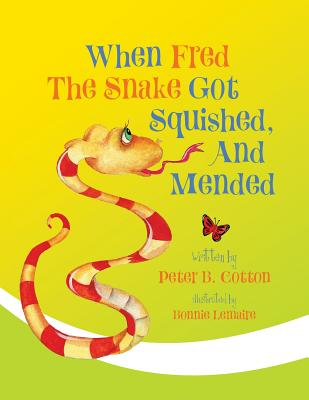 Cover for When Fred the Snake Got Squished, And Mended