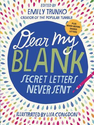 Dear My Blank: Secret Letters Never Sent Cover Image