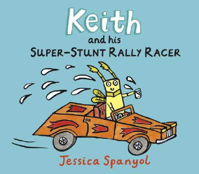 Keith and His Super-Stunt Rally Racer Cover