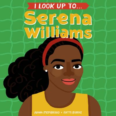 I Look Up To... Serena Williams Cover Image