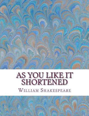 As You Like It Shortened: Shakespeare Edited for Length Cover Image