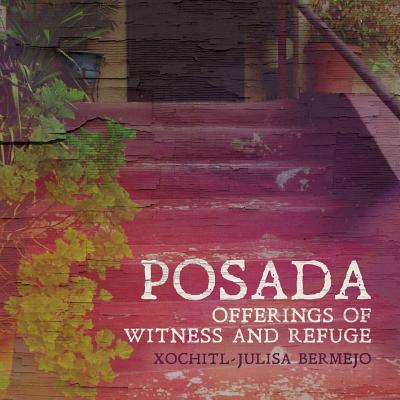 Posada: Offerings of Witness and Refuge Cover Image