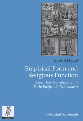 Empirical Form and Religious Function: Apparition Narratives of the Early English Enlightenment Cover Image