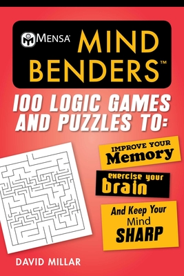 Mensa® Mind Benders: 100 Logic Games and Puzzles to Improve Your Memory, Exercise Your Brain, and Keep Your Mind Sharp (Mensa's Brilliant Brain Workouts) Cover Image