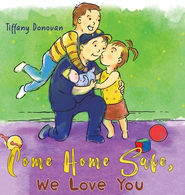 Come Home Safe, We Love You Cover Image