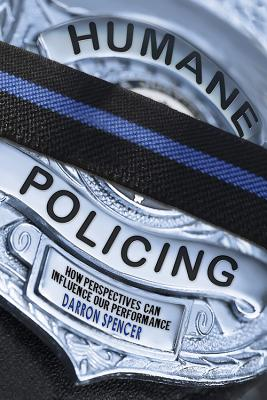 Humane Policing: How Perspectives Can Influence Our Performance Cover Image
