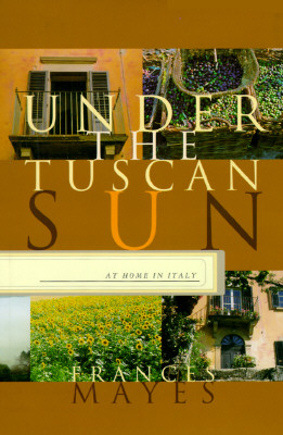 Under the Tuscan Sun: At Home in Italy Cover Image