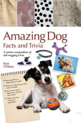 Amazing Dog Facts and Trivia (Amazing Facts & Trivia #3) Cover Image