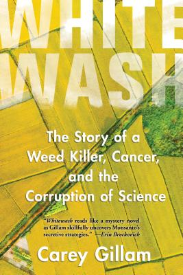 Whitewash: The Story of a Weed Killer, Cancer, and the Corruption of Science Cover Image