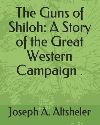 The Guns of Shiloh: A Story of the Great Western Campaign . Cover Image