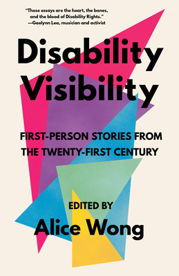 Disability Visibility: First-Person Stories from the Twenty-First Century Cover Image