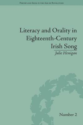Literacy and Orality in Eighteenth-Century Irish Song (Poetry and Song in the Age of Revolution) Cover Image