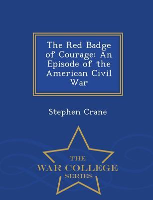 an analysis of the story of the red badge of courage The red badge of courage : novel summary: chapter 1, free study guides and book notes including comprehensive chapter analysis, complete summary analysis, author biography information, character profiles, theme analysis, metaphor analysis, and top ten quotes on classic literature.