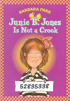 Junie B. Jones #9: Junie B. Jones Is Not a Crook Cover Image