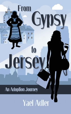 From Gypsy to Jersey: An Adoption Journey Cover Image