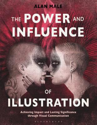 The Power and Influence of Illustration: Achieving Impact and Lasting Significance Through Visual Communication Cover Image
