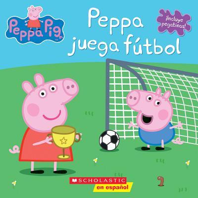 Peppa Pig: Peppa juega fútbol (Peppa Plays Soccer) (Cerdita Peppa) Cover Image