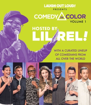 Comedy in Color, Volume 1: Hosted by Lil Rel (Laugh Out Loud Presents Comedy in Color #1) Cover Image