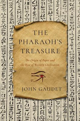 The Pharaoh's Treasure: The Origin of Paper and the Rise of Western Civilization Cover Image