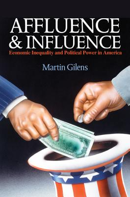 Affluence and Influence: Economic Inequality and Political Power in America Cover Image