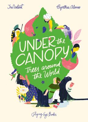 Under the Canopy: Trees Around the World Cover Image