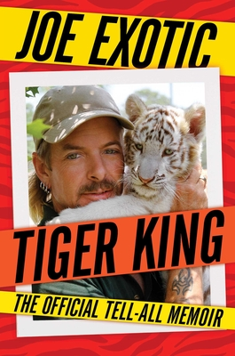 Tiger King: The Official Tell-All Memoir Cover Image