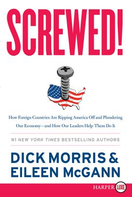 Screwed! LP: How Foreign Countries Are Ripping America Off and Plundering Our Economy--and How Our Leaders Help Them Do It Cover Image