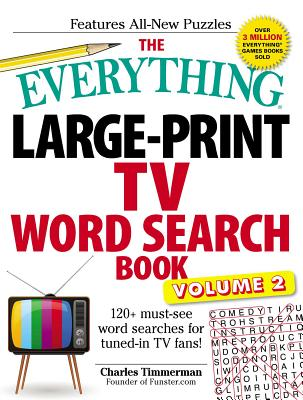 The Everything Large-Print TV Word Search Book, Volume 2: 120+ must-see word searches for tuned-in TV fans! (Everything® #2) Cover Image