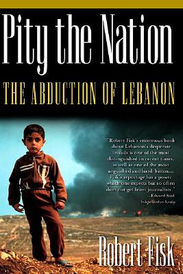Pity the Nation: The Abduction of Lebanon (Nation Books) Cover Image