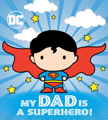 My Dad Is a Superhero! (DC Superman) Cover Image