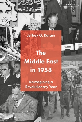 The Middle East in 1958: Reimagining a Revolutionary Year Cover Image