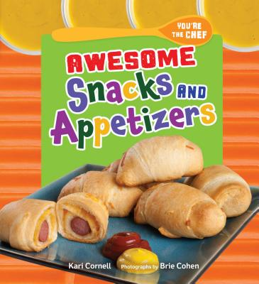 Cover for Awesome Snacks and Appetizers (You're the Chef)