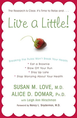 Live a Little!: Breaking the Rules Won't Break Your Health Cover Image