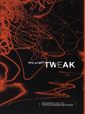Tweak: (Growing Up on Methamphetamines) Cover Image