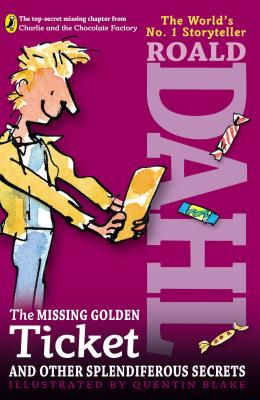The Missing Golden Ticket and Other Splendiferous Secrets Cover Image