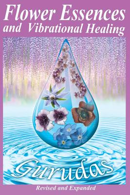 Flower Essences and Vibrational Healing Cover Image