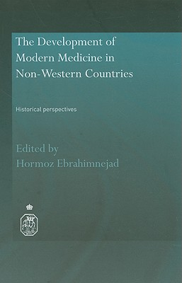 The Development of Modern Medicine in Non-Western Countries: Historical Perspectives (Royal Asiatic Society Books) Cover Image
