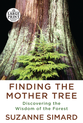 Finding the Mother Tree: Discovering the Wisdom of the Forest Cover Image