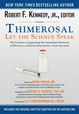 Thimerosal: Let the Science Speak: The Evidence Supporting the Immediate Removal of Mercury?a Known Neurotoxin?from Vaccines Cover Image
