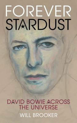 Forever Stardust: David Bowie Across the Universe Cover Image