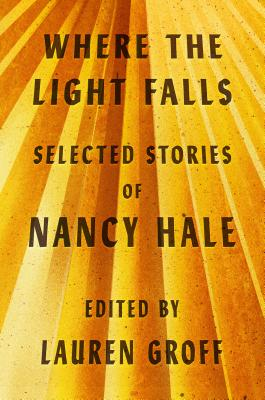 Where the Light Falls: Selected Stories of Nancy Hale Cover Image
