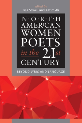 North American Women Poets in the 21st Century: Beyond Lyric and Language (American Poets in the 21st Century) Cover Image